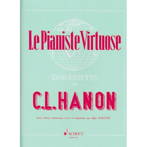 SCHOTT HANON - LE PIANISTE VIRTUOSE EN 60 EXERCICES