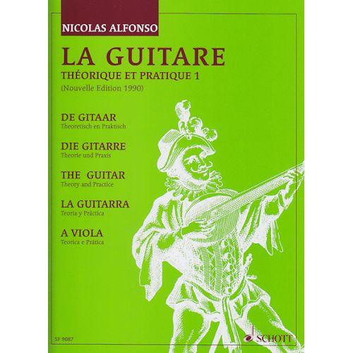 SCHOTT ALFONSO N. - LA GUITARE, THEORIE ET PRATIQUE VOL. 1