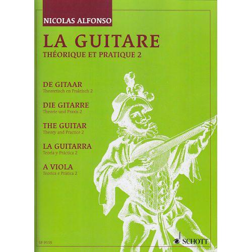 SCHOTT ALFONSO N. - LA GUITARE, THEORIE ET PRATIQUE VOL. 2