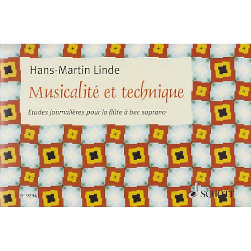SCHOTT LINDE H.M - MUSICALITE ET TECHNIQUE : ETUDES JOURNALIERES - FLUTE A BEC SOPRANO