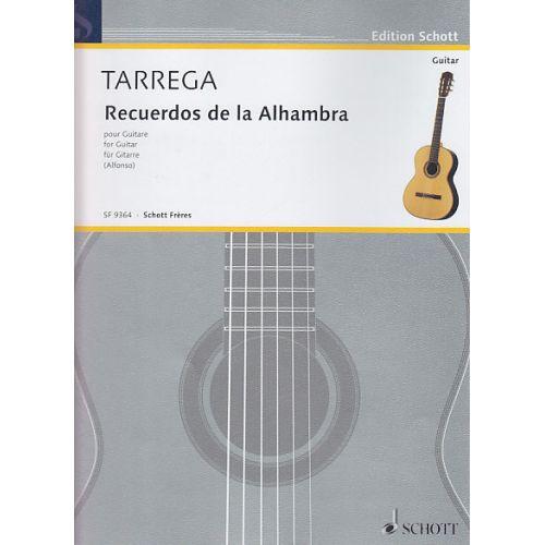 SCHOTT TARREGA F. - RECUERDOS DE LA ALHAMBRA - GUITARE