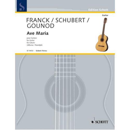SCHOTT FRANCK CESAR / GOUNOD CHARLES / SCHUBERT FRANZ - AVE MARIA - GUITAR