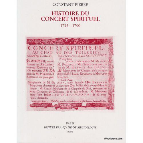 SOCIETE FRANCAISE MUSICOLOG PIERRE CONSTANT - HISTOIRE DU CONCERT SPIRITUEL 1725-1790