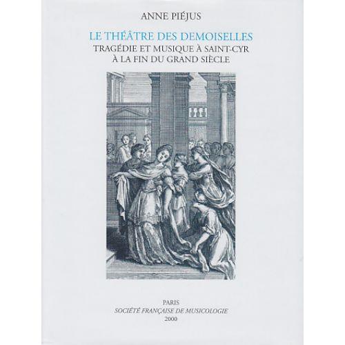 SOCIETE FRANCAISE MUSICOLOG PIEJUS A. - LE THEATRE DES DEMOISELLES
