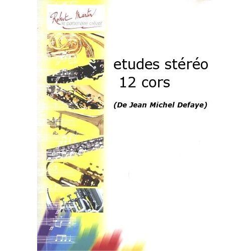 ROBERT MARTIN DEFAYE J.M. - ETUDES STÉRÉO 12 CORS