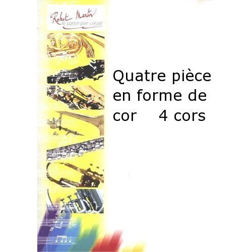 ROBERT MARTIN DEFAYE J.M. - QUATRE PIÈCE EN FORME DE COR 4 CORS