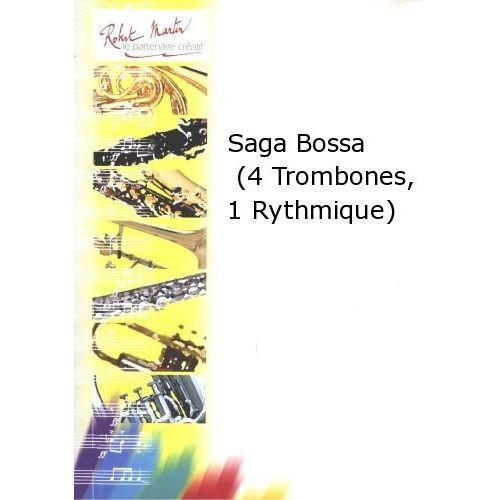ROBERT MARTIN BOLOGNÉSI J. - SAGA BOSSA (4 TROMBONES, 1 RYTHMIQUE)