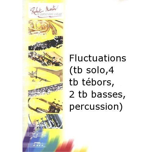ROBERT MARTIN DEFAYE J.M. - FLUCTUATIONS ( TROMBONE SOLO, 4 TROMBONES TÉNORS, 2 TROMBONES BASSES, PERCUSSION)