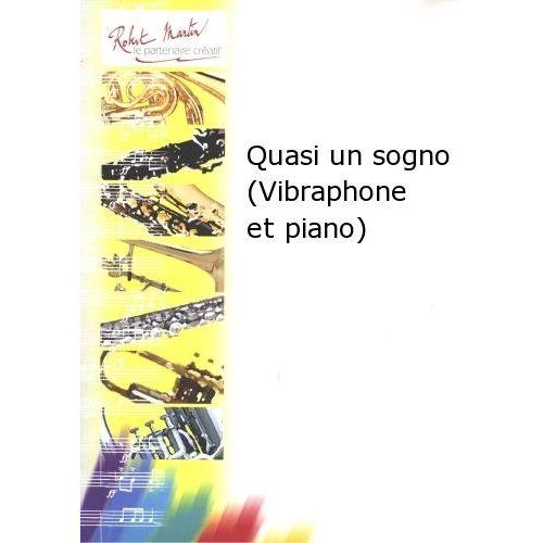 ROBERT MARTIN CADEE J.L. - QUASI UN SOGNO (VIBRAPHONE ET PIANO)