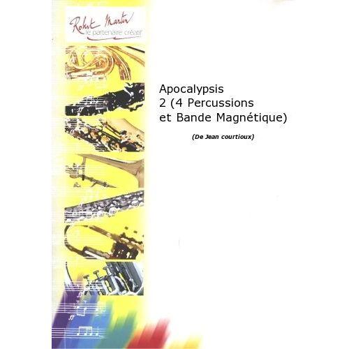 ROBERT MARTIN COURTIOUX J. - APOCALYPSIS 2 (4 PERCUSSIONS ET BANDE MAGNÉTIQUE)