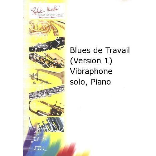 ROBERT MARTIN COURTIOUX J. - BLUES DE TRAVAIL (VERSION 1) VIBRAPHONE SOLO, PIANO