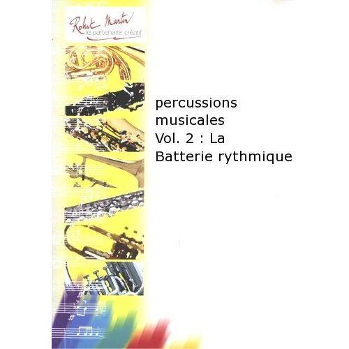 ROBERT MARTIN COURTIOUX J. - PERCUSSIONS MUSICALES VOL.2 : LA BATTERIE RYTHMIQUE