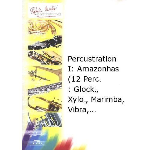 ROBERT MARTIN COURTIOUX J. - PERCUSTRATION I : AMAZONHAS (12 PERCUSSIONS : GLOCK., XYLOPHONE, MARIMBA, VIBRAPHONE,