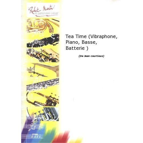 ROBERT MARTIN COURTIOUX J. - TEA TIME (VIBRAPHONE, PIANO, BASSE, BATTERIE)