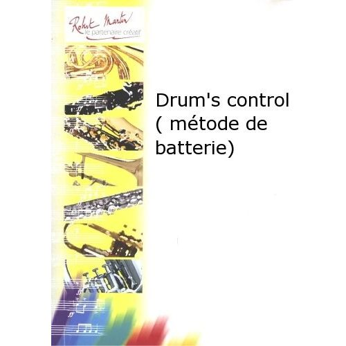 ROBERT MARTIN DAYAN J.L. - DRUM'S CONTROL (METHODE DE BATTERIE)