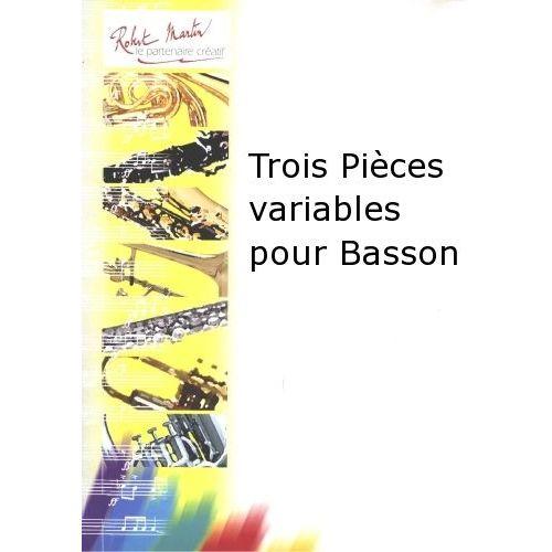 ROBERT MARTIN DEFAYE J.M. - TROIS PIÈCES VARIABLES POUR BASSON