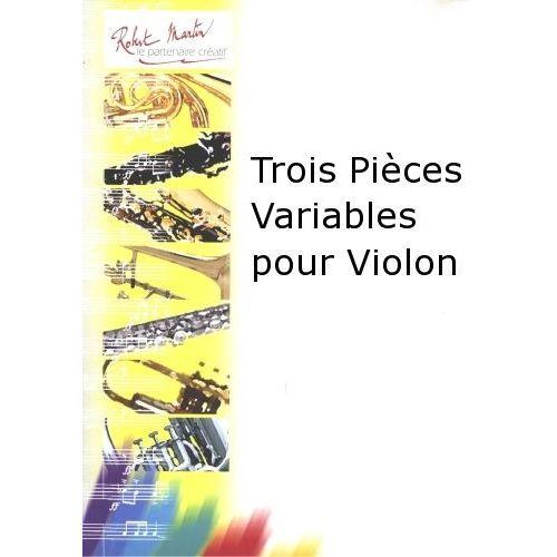 ROBERT MARTIN TROIS PIÈCES VARIABLES POUR VIOLON