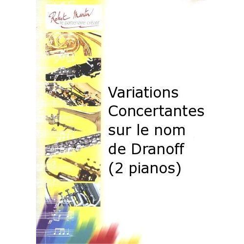 ROBERT MARTIN LEGRAND M. - VARIATIONS CONCERTANTES SUR LE NOM DE DRANOFF (2 PIANOS)