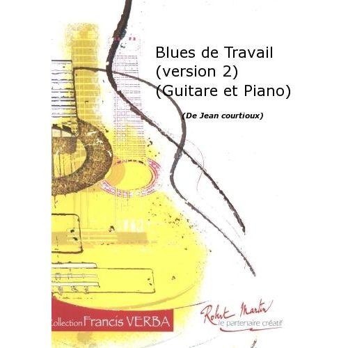 ROBERT MARTIN COURTIOUX J. - BLUES DE TRAVAIL (VERSION 2) (GUITARE ET PIANO)