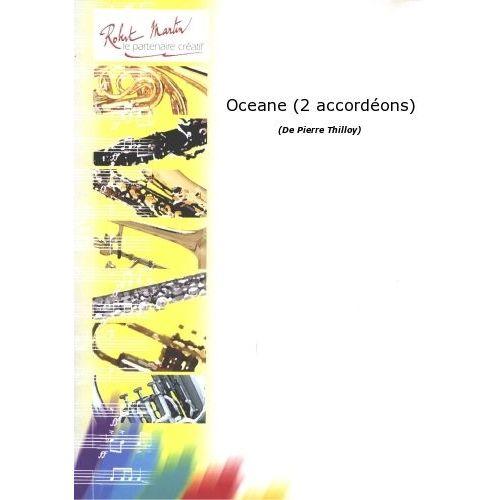 ROBERT MARTIN THILLOY P. - OCEANE (2 ACCORDÉONS)