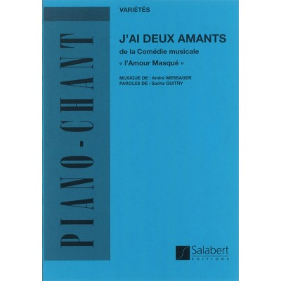 SALABERT MESSAGER A. - J'AI DEUX AMANTS - CHANT ET PIANO