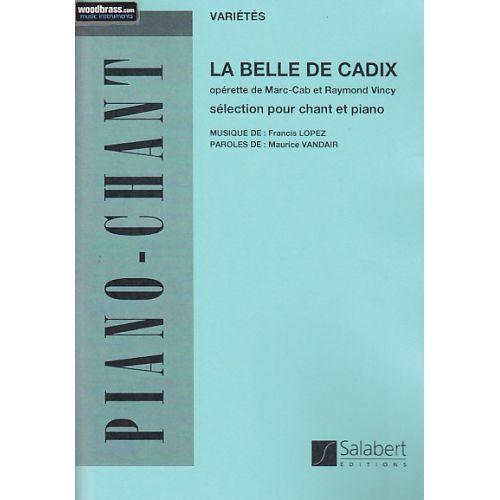 SALABERT LOPEZ F. - LA BELLE DE CADIX (SELECTION) - CHANT/ PIANO