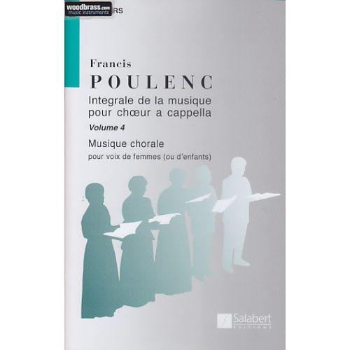 SALABERT POULENC FRANCIS - INTEGRALE DE LA MUSIQUE POUR CHOEUR A CAPPELLA VOL 4