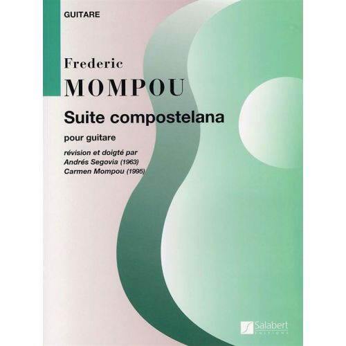 SALABERT MOMPOU - SUITE COMPOSTELANA - GUITARE