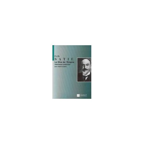 SALABERT SATIE E. - LA DIVA DE L'EMPIRE - CHANT ET PIANO