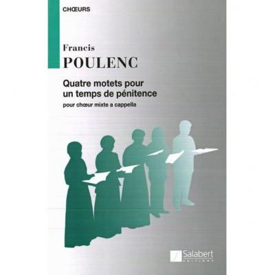 SALABERT POULENC F. - QUATRE MOTETS POUR UN TEMPS DE PENITENCE - CHOEUR