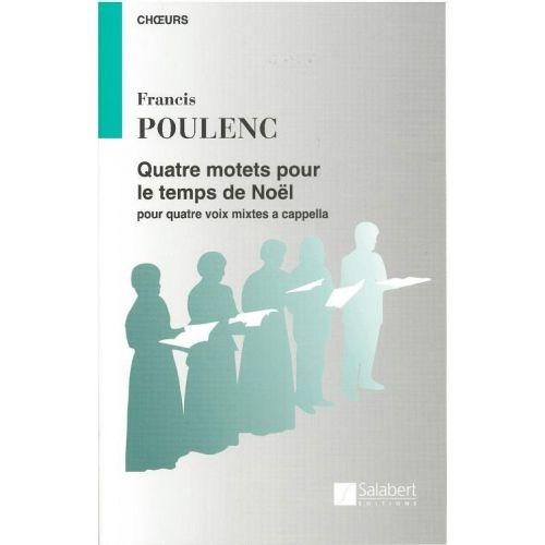 SALABERT POULENC F. - QUATRE MOTETS POUR LE TEMPS DE NOEL - CHOEUR