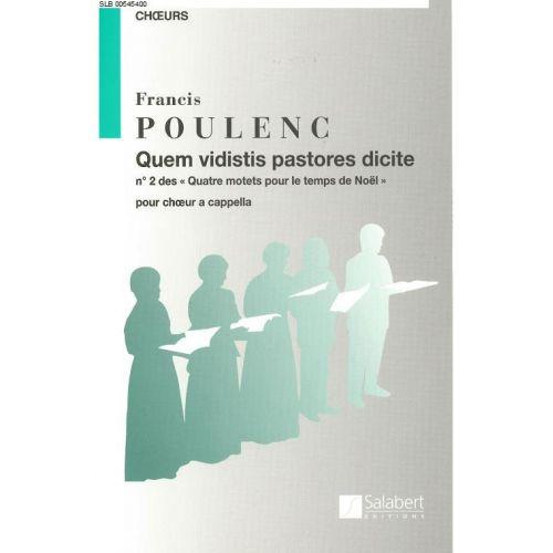 SALABERT POULENC F. - QUEM VIDISTIS PASTORES DICITE - CHOEUR