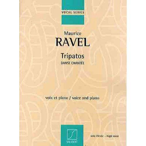 SALABERT RAVEL M. - TRIPATOS. DANSE CHANTEE - CHANT ET PIANO