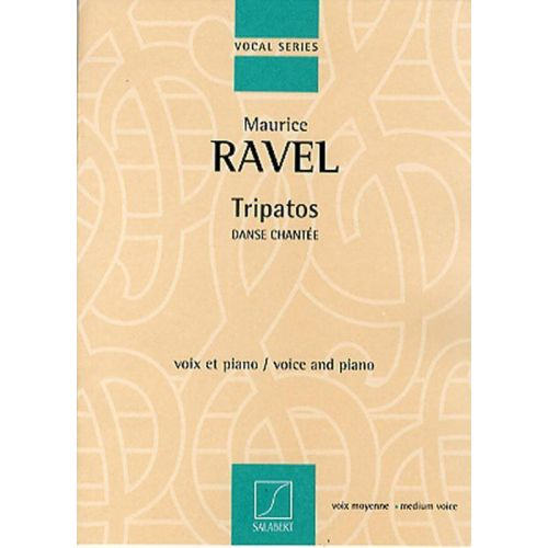 SALABERT RAVEL M. - TRIPATOS - DANSE CHANTEE - CHANT ET PIANO
