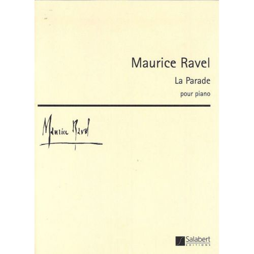 SALABERT RAVEL M. - LA PARADE - PIANO