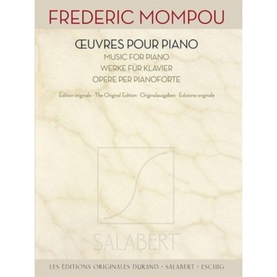 DURAND MOMPOU FREDERIC - OEUVRES POUR PIANO