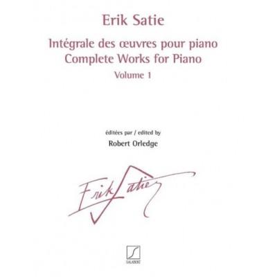 SALABERT SATIE ERIK - INTEGRALE DES OEUVRES POUR PIANO VOL.1