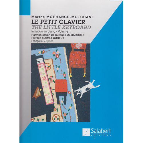 SALABERT MORHANGE-MOTCHANE MARTHE - LE PETIT CLAVIER VOL.1