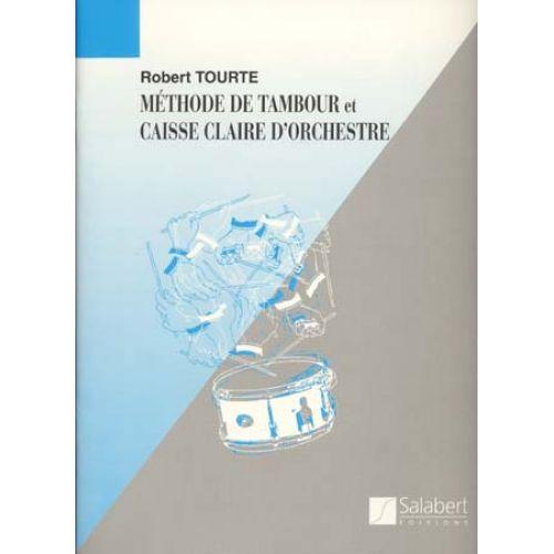 SALABERT TOURTE ROBERT - MÉTHODE DE TAMBOUR ET CAISSE CLAIRE D'ORCHESTRE