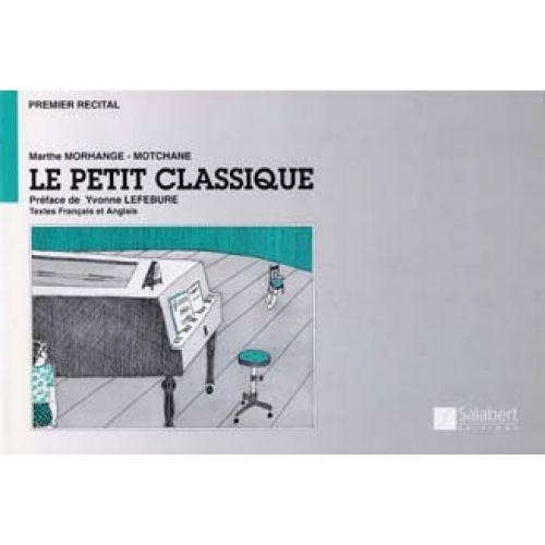 SALABERT MORHANGE-MOTCHANE MARTHE - LE PETIT CLASSIQUE - PIANO