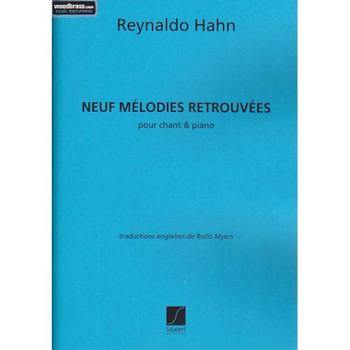 DURAND HAHN REYNALDO - NEUF MÉLODIES RETROUVÉES (chant / piano)