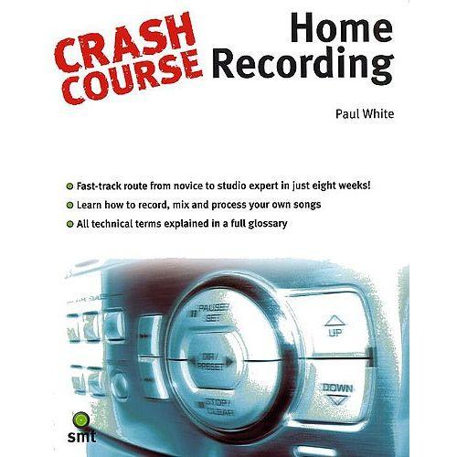 MUSIC SALES WHITE PAUL - CRASH COURSE - HOME RECORDING -