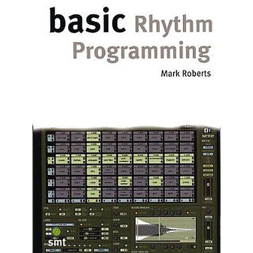 MUSIC SALES ROBERTS MARK - BASIC RHYTHM PROGRAMMING -