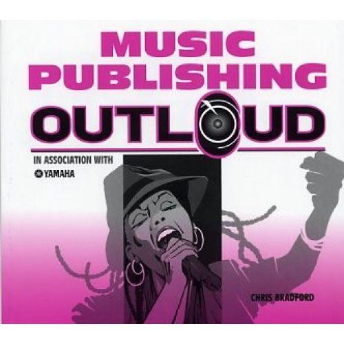 MUSIC SALES BRADFORD CHRIS - MUSIC PUBLISHING OUT LOUD - EDUCATION