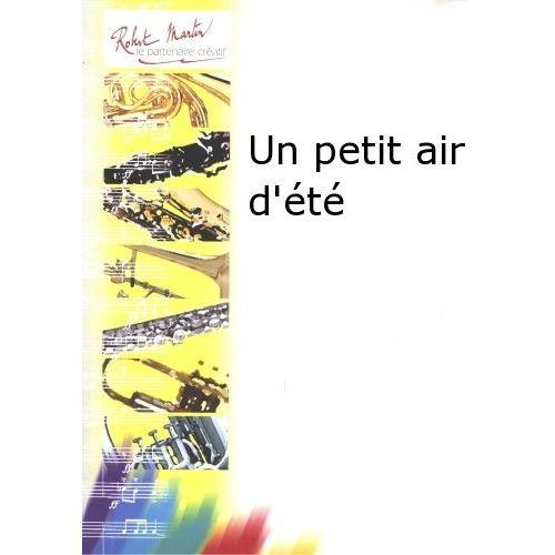 ROBERT MARTIN SOLDH A. - UN PETIT AIR D'ÉTÉ