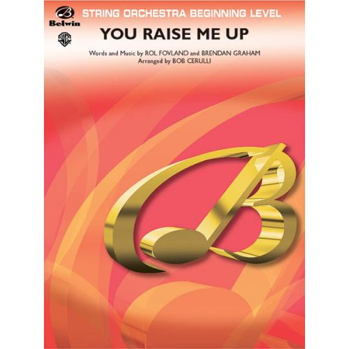 ALFRED PUBLISHING CERULLI BOB - YOU RAISE ME UP - STRING ORCHESTRA