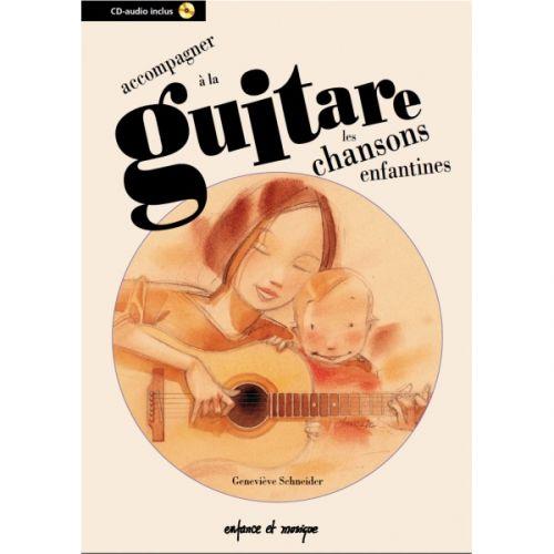 HIT DIFFUSION SCHNEIDER G. - ACCOMPAGNER à LA GUITARE LES CHANSONS ENFANTINES VOL.1