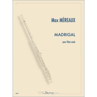 SEMPRE PIU EDITIONS MEREAUX MAX - MADRIGAL - FLUTE SEULE