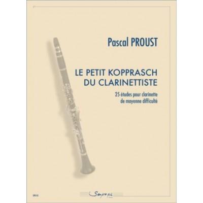 SEMPRE PIU EDITIONS PROUST PASCAL - LE PETIT KOPPRASCH DU CLARINETTISTE - CLARINETTE