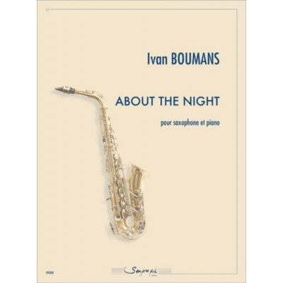 SEMPRE PIU EDITIONS BOUMANS YVAN - ABOUT THE NIGHT - SAXOPHONE & PIANO